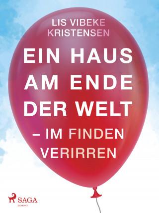 Lis Vibeke Kristensen: Ein Haus am Ende der Welt - Im Finden verirren