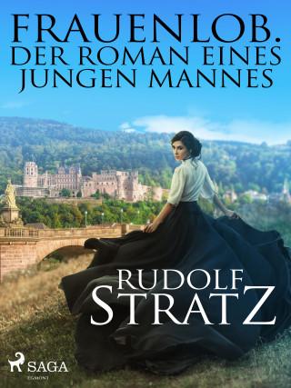 Rudolf Stratz: Frauenlob. Der Roman eines jungen Mannes