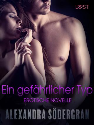 Alexandra Södergran: Ein gefährlicher Typ - Erotische Novelle