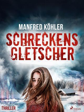 Manfred Köhler: Schreckensgletscher - Thriller