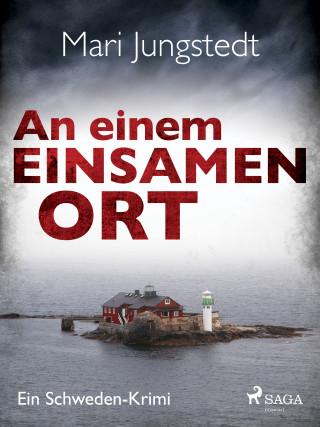 Mari Jungstedt: An einem einsamen Ort - Ein Schweden-Krimi