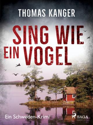 Thomas Kanger: Sing wie ein Vogel - Ein Schweden-Krimi