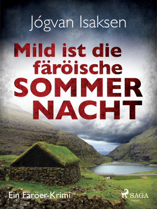 Jógvan Isaksen: Mild ist die färöische Sommernacht - Ein Färöer-Krimi