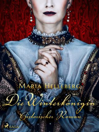 Maria Helleberg: Die Winterkönigin - Ein historischer Roman