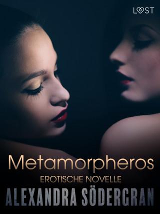 Alexandra Södergran: Metamorpheros - Erotische Novelle