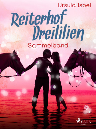 Ursula Isbel: Reiterhof Dreililien Sammelband