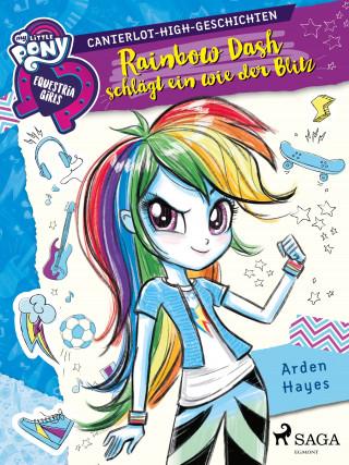 Arden Hayes: My Little Pony - Equestria Girls - Rainbow Dash schlägt ein wie der Blitz