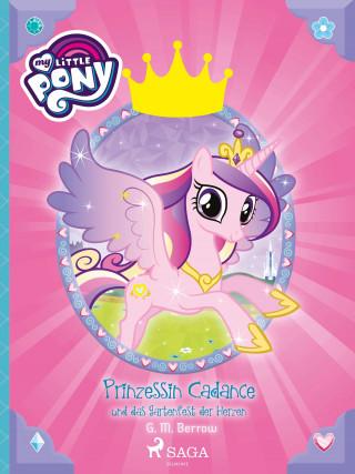 G. M. Berrow: My Little Pony - Prinzessin Cadance und das Gartenfest der Herzen