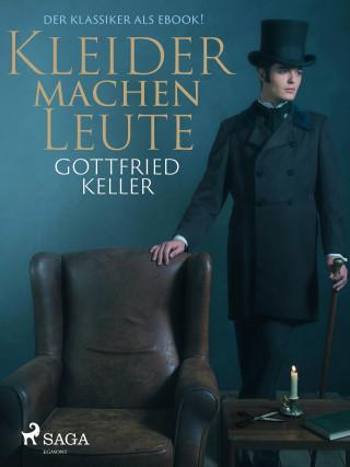 Gottfried Keller: Kleider machen Leute - Der Klassiker als eBook!
