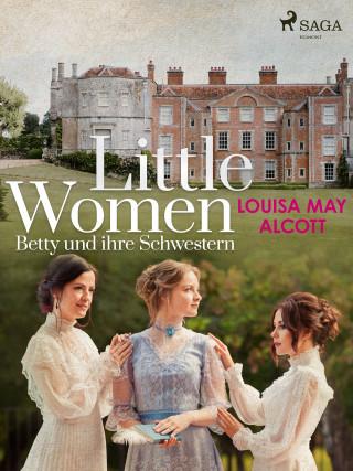 Louisa May Alcott: Little Women - Betty und ihre Schwestern