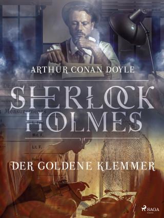 Sir Arthur Conan Doyle: Der goldene Klemmer