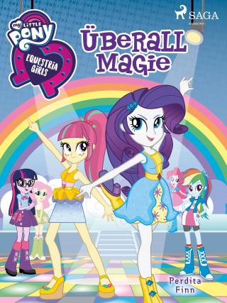 Perdita Finn: My Little Pony - Equestria Girls - Überall Magie