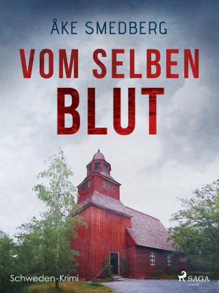 Åke Smedberg: Vom selben Blut - Schweden-Krimi