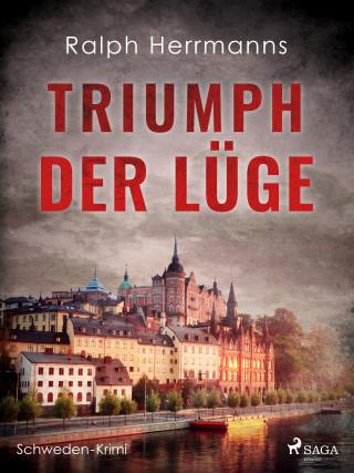 Ralph Herrmanns: Triumph der Lüge - Schweden-Krimi