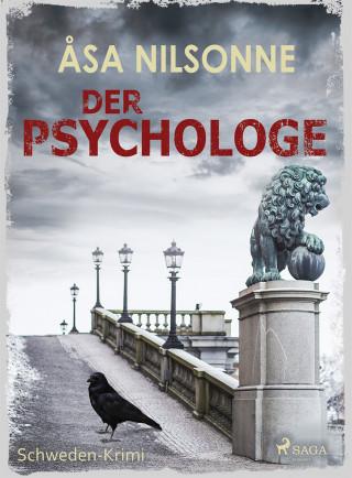 Åsa Nilsonne: Der Psychologe - Schweden-Krimi