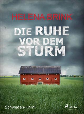 Helena Brink: Die Ruhe vor dem Sturm - Schweden-Krimi