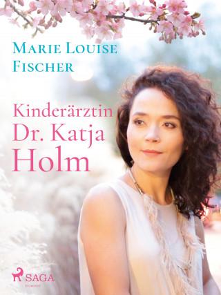 Marie Louise Fischer: Kinderärztin Dr. Katja Holm