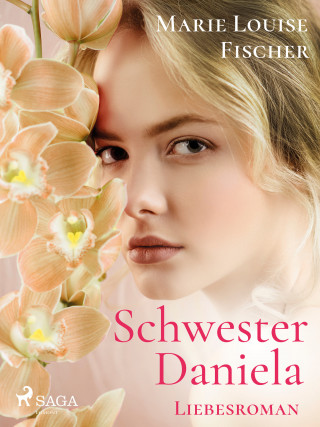 Marie Louise Fischer: Schwester Daniela - Liebesroman