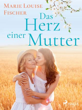 Marie Louise Fischer: Das Herz einer Mutter - Unterhaltungsroman