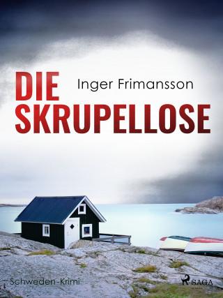 Inger Frimansson: Die Skrupellose - Schweden-Krimi