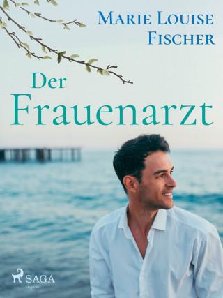Marie Louise Fischer: Der Frauenarzt - Unterhaltungsroman