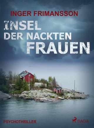 Inger Frimansson: Insel der nackten Frauen - Psychothriller