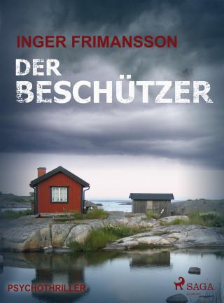 Inger Frimansson: Der Beschützer - Psychothriller