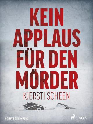 Kjersti Scheen: Kein Applaus für den Mörder - Norwegen-Krimi
