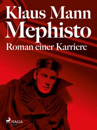 Klaus Mann: Mephisto. Roman einer Karriere