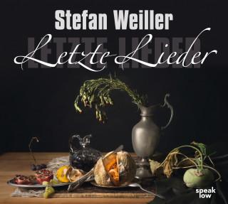 Stefan Weiller: Letzte Lieder