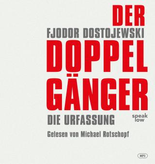 Fjodor Michailowitsch Dostojewski: Der Doppelgänger