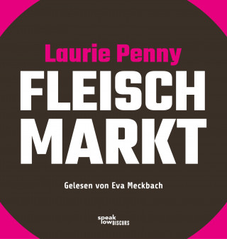 Laurie Penny: Fleischmarkt