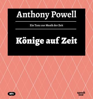 Anthony Powell: Könige auf Zeit