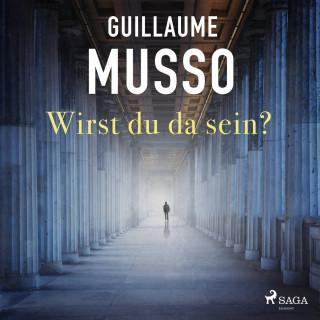 Guillaume Musso: Wirst du da sein? (Gekürzt)