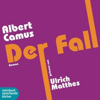 Albert Camus: Der Fall (Gekürzt)