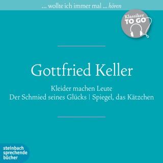 Gottfried Keller: Kleider machen Leute / Der Schmied seines Glücks / Spiegel, das Kätzchen