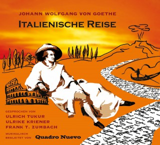 Johann Wolfgang von Goethe: Italienische Reise