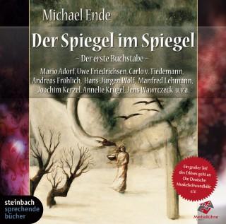 Michael Ende: Der Spiegel im Spiegel, Staffel 1: Der erste Buchstabe