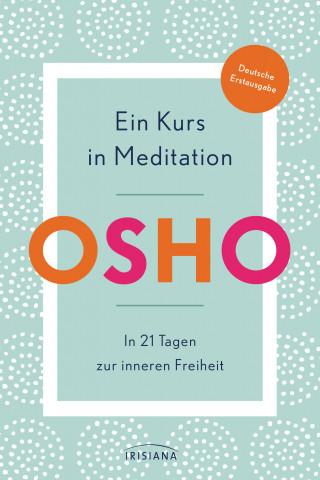 Osho: Ein Kurs in Meditation