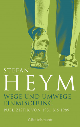 Stefan Heym: Wege und Umwege − Einmischung