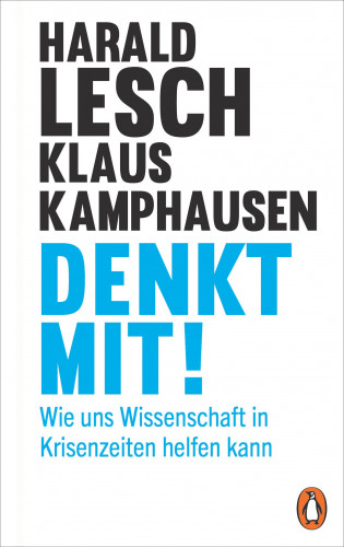 Harald Lesch, Klaus Kamphausen: Denkt mit!