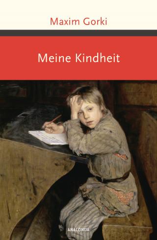 Maxim Gorki: Meine Kindheit