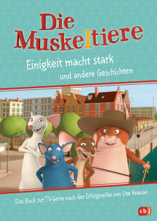 Maike Stein, Ute Krause: Die Muskeltiere – Einigkeit macht stark