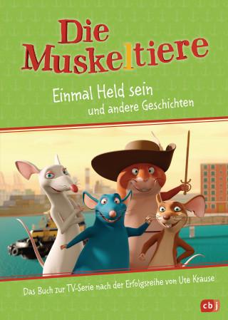Maike Stein, Ute Krause: Die Muskeltiere – Einmal Held sein