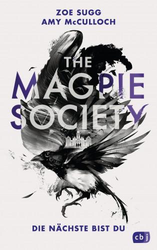 Zoe Sugg alias Zoella, Amy McCulloch: THE MAGPIE SOCIETY - Die Nächste bist du