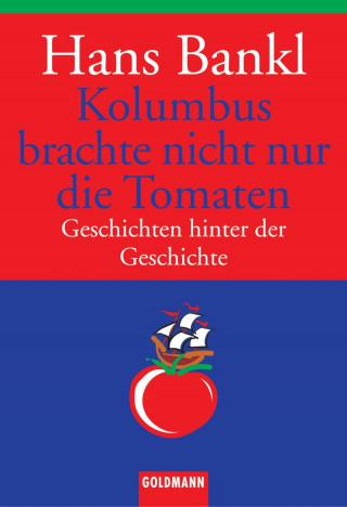 Hans Bankl: Kolumbus brachte nicht nur die Tomaten