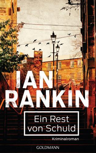Ian Rankin: Ein Rest von Schuld - Inspector Rebus 17
