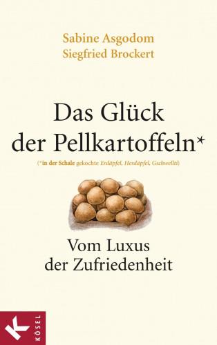 Sabine Asgodom, Siegfried Brockert: Das Glück der Pellkartoffeln