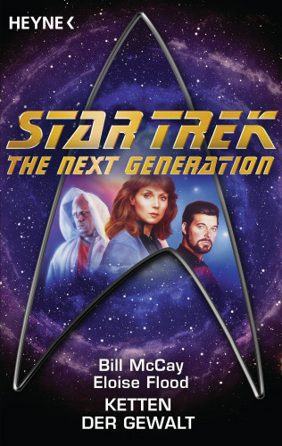 Bill McCay, Eloise Flood: Star Trek - The Next Generation: Ketten der Gewalt