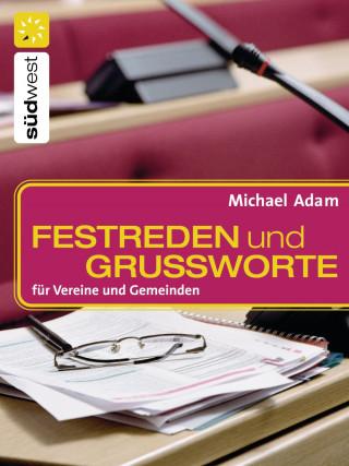 Michael Adam: Festreden und Grußworte